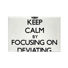 Keep Calm by focusing on Deviating Magnets
