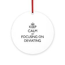 Keep Calm by focusing on Deviatin Ornament (Round)