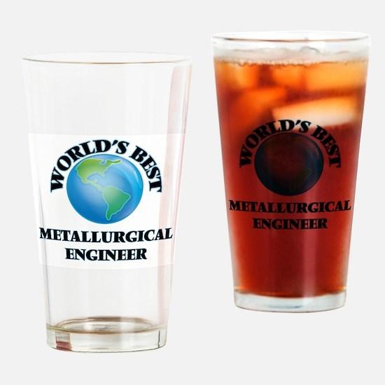 World's Best Metallurgical Engineer Drinking Glass