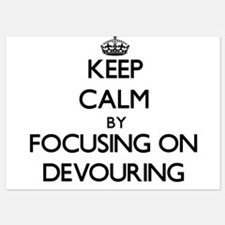 Keep Calm by focusing on Devouring Invitations