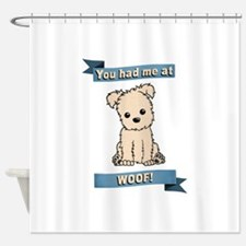You had me at WOOF! Shower Curtain