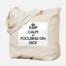 Keep Calm by focusing on Dice Tote Bag