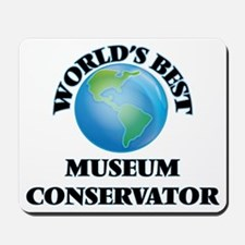 World's Best Museum Conservator Mousepad
