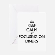 Keep Calm by focusing on Diners Greeting Cards