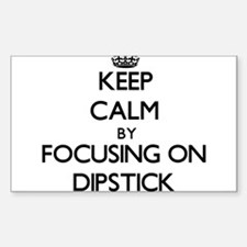 Keep Calm by focusing on Dipstick Decal