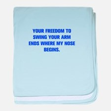 YOUR FREEDOM TO SWING YOUR ARM ENDS WHERE MY NOSE