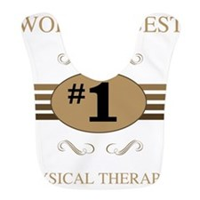 World's Best Physical Therapist Bib