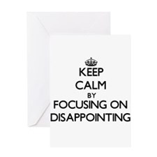 Keep Calm by focusing on Disappoint Greeting Cards