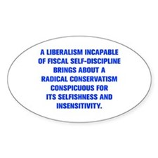A LIBERALISM INCAPABLE OF FISCAL SELF DISCIPLINE B