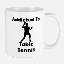 Addicted To Table Tennis Mugs