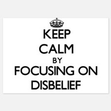 Keep Calm by focusing on Disbelief Invitations