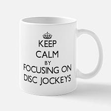 Keep Calm by focusing on Disc Jockeys Mugs