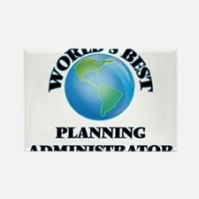 World's Best Planning Administrator Magnets
