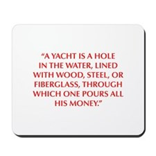 A YACHT IS A HOLE IN THE WATER LINED WITH WOOD STE