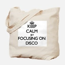 Keep Calm by focusing on Disco Tote Bag