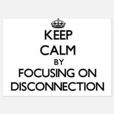 Keep Calm by focusing on Disconnection Invitations