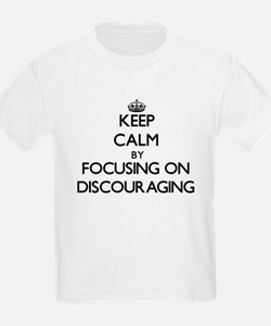 Keep Calm by focusing on Discouraging T-Shirt