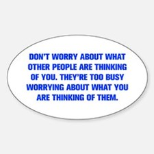 DON T WORRY ABOUT WHAT OTHER PEOPLE ARE THINKING O