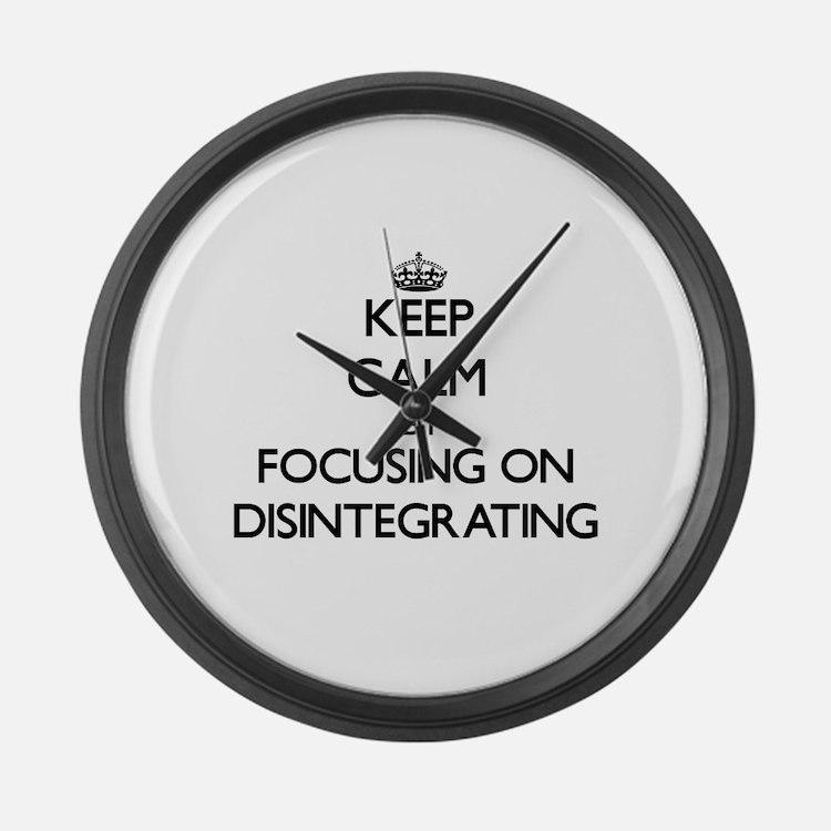 Keep Calm by focusing on Disinteg Large Wall Clock