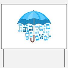 Rain Go Away Yard Sign