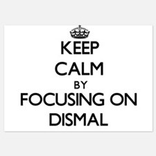 Keep Calm by focusing on Dismal Invitations