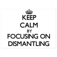 Keep Calm by focusing on Dismantling Invitations