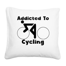 Addicted To Cycling Square Canvas Pillow