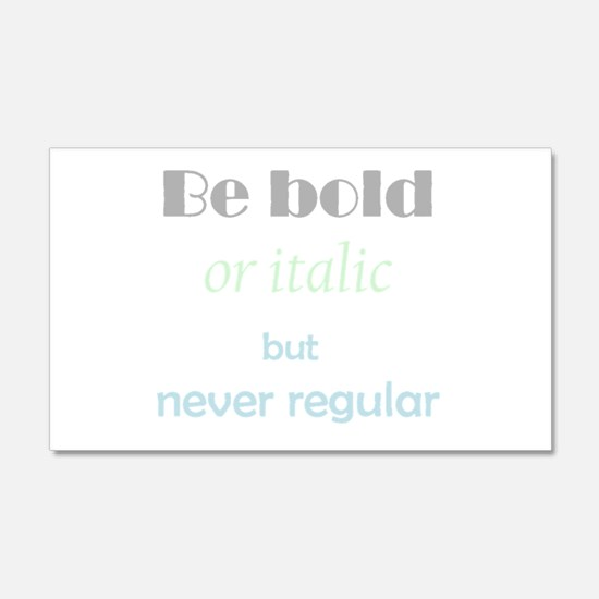 Be Bold or italic but never Regular Fun Inspirati