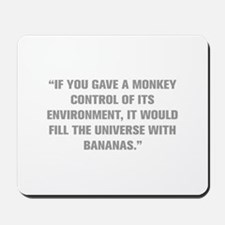 IF YOU GAVE A MONKEY CONTROL OF ITS ENVIRONMENT IT