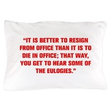 IT IS BETTER TO RESIGN FROM OFFICE THAN IT IS TO D