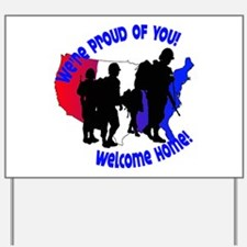 Welcome Home:We're Proud of You! Yard Sign
