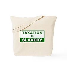 Taxation is Slavery Tote Bag