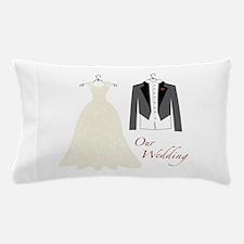 Our Wedding Pillow Case