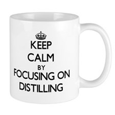 Keep Calm by focusing on Distilling Mugs