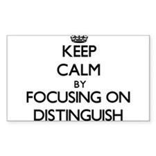 Keep Calm by focusing on Distinguish Decal