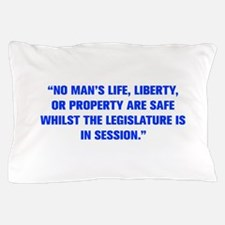 NO MAN S LIFE LIBERTY OR PROPERTY ARE SAFE WHILST