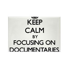Keep Calm by focusing on Documentaries Magnets