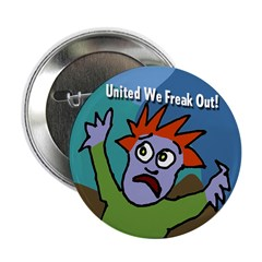 United We Freak Out Cartoon Button