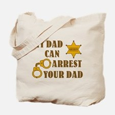 Arrest Your Dad Deputy Tote Bag