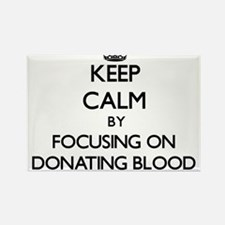 Keep Calm by focusing on Donating Blood Magnets