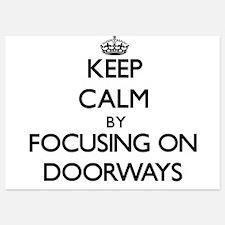 Keep Calm by focusing on Doorways Invitations