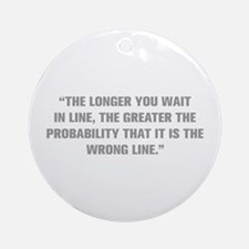 THE LONGER YOU WAIT IN LINE THE GREATER THE PROBAB