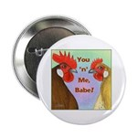 You N Me Babe! Button