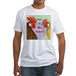 You N Me Babe! Fitted T-Shirt