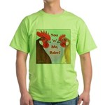 You N Me Babe! Green T-Shirt