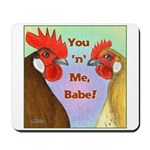 You N Me Babe! Mousepad