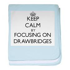 Keep Calm by focusing on Drawbridges baby blanket