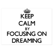 Keep Calm by focusing on Dreaming Invitations