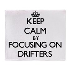 Keep Calm by focusing on Drifters Throw Blanket