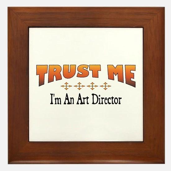 Trust Art Director Framed Tile